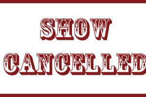 Show cancelled